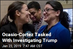 Ocasio-Cortez Tasked With Investigating Trump