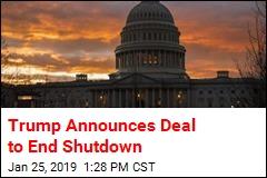 Trump Announces Deal to End Shutdown