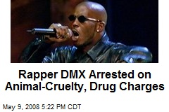 Rapper DMX Arrested on Animal-Cruelty, Drug Charges
