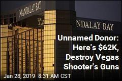 Unnamed Donor: Here's $62K, Destroy Vegas Shooter's Guns