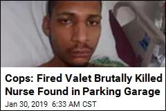 Cops: Fired Valet Brutally Killed Nurse