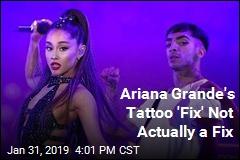 Ariana Grande's Tattoo 'Fix' Not Actually a Fix