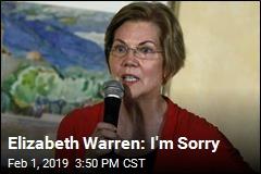 Elizabeth Warren: I'm Sorry