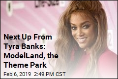 Next Up From Tyra Banks: ModelLand, the Theme Park