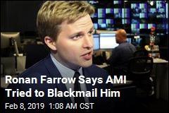 Ronan Farrow: AMI Tried to Blackmail Me, Too
