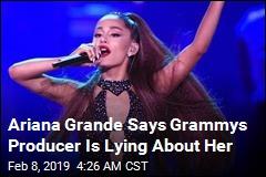Ariana Grande Slams 'Lying' Grammys Producer