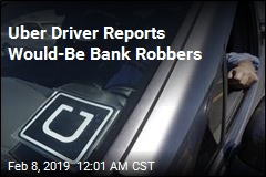 Would-Be Bank Robbers Called Uber for Getaway
