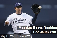Maddux Beats Rockies For 350th Win