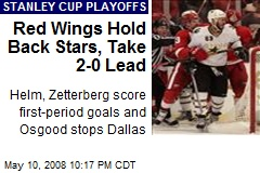Red Wings Hold Back Stars, Take 2-0 Lead