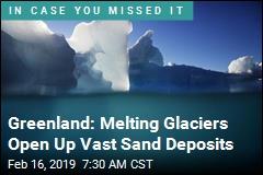 Greenland: Melting Glaciers Open Up Vast Sand Deposits