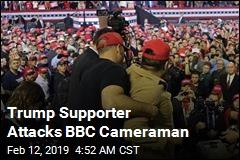 Trump Supporter Attacks BBC Cameraman
