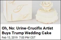 Piss Christ Artist Buys Cake From Trump Wedding