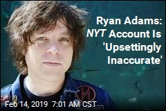 Ryan Adams: Some NYT Claims Are 'Outright False'