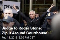 Judge to Roger Stone: Stop Talking Near Courthouse