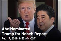 Abe Nominated Trump for Nobel: Report