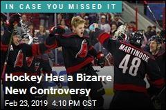 Hockey Has a Bizarre New Controversy