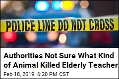 Authorities Not Sure What Kind of Animal Killed Elderly Teacher