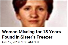 Woman Missing for 18 Years Found in Sister's Freezer
