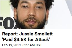 Report: Jussie Smollett 'Paid $3.5K for Attack'