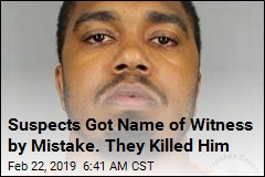 Suspects Got Name of Witness by Mistake. They Killed Him