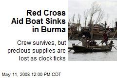 Red Cross Aid Boat Sinks in Burma