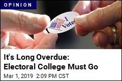 It's Long Overdue: Electoral College Must Go