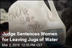 Women Sentenced for Leaving Water Near Border