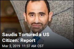 Saudis Tortured a US Citizen: Report