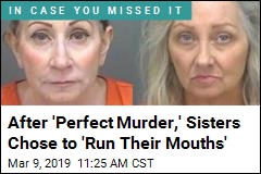 After 'Perfect Murder,' Sisters Chose to 'Run Their Mouths'
