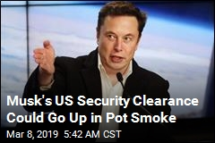 Report: Musk May Lose Security Clearance Over Pot Use
