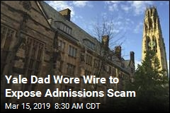 Yale Dad Wore Wire to Expose Admissions Scam