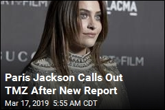 'Liars': Paris Jackson Slams a New Report