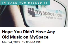 Hope You Didn't Have Any Old Music on MySpace