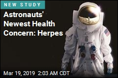 Waiting for Astronauts Back on Earth: Fame, Accolades ... Herpes?