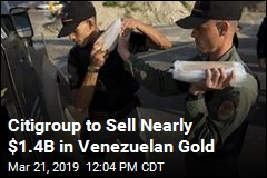 Citigroup to Sell Nearly $1.4B in Venezuelan Gold