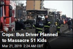 Cops: Bus Driver Planned to Massacre 51 Kids