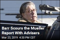 Barr Scours the Mueller Report With Advisers