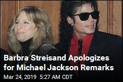 Streisand 'Profoundly Sorry' for Michael Jackson Remarks
