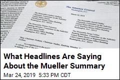 What Headlines Are Saying About the Mueller Summary