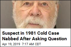 Suspect in 1981 Cold Case Nabbed After Asking Question