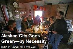 Alaskan City Goes Green—by Necessity