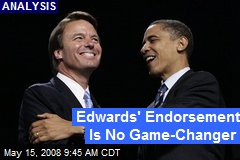 Edwards' Endorsement Is No Game-Changer