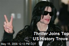 Thriller Joins Top US History Trove