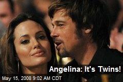 Angelina: It's Twins!