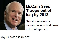 McCain Sees Troops out of Iraq by 2013