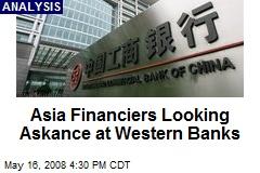 Asia Financiers Looking Askance at Western Banks