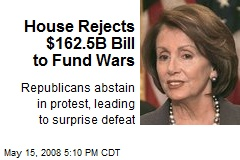 House Rejects $162.5B Bill to Fund Wars