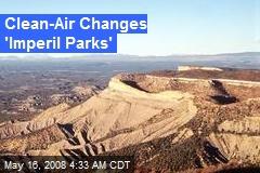Clean-Air Changes 'Imperil Parks'