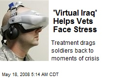 'Virtual Iraq' Helps Vets Face Stress
