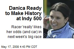 Danica Ready to Make History at Indy 500